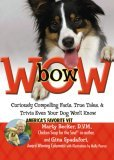 bowWOW! Curiously Compelling Facts, True Tales, and Trivia Even Your Dog Won't Know.