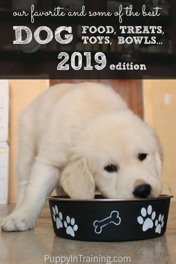Our Favorite and Some of the Best Dog Food, Treats, Toys, etc. 2019 Edition